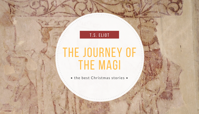 journey of the magi by t s eliot Journey of the magi by ts eliot poem can be found here line construction, and sham or genuine poetics – minor editing, jan 20.