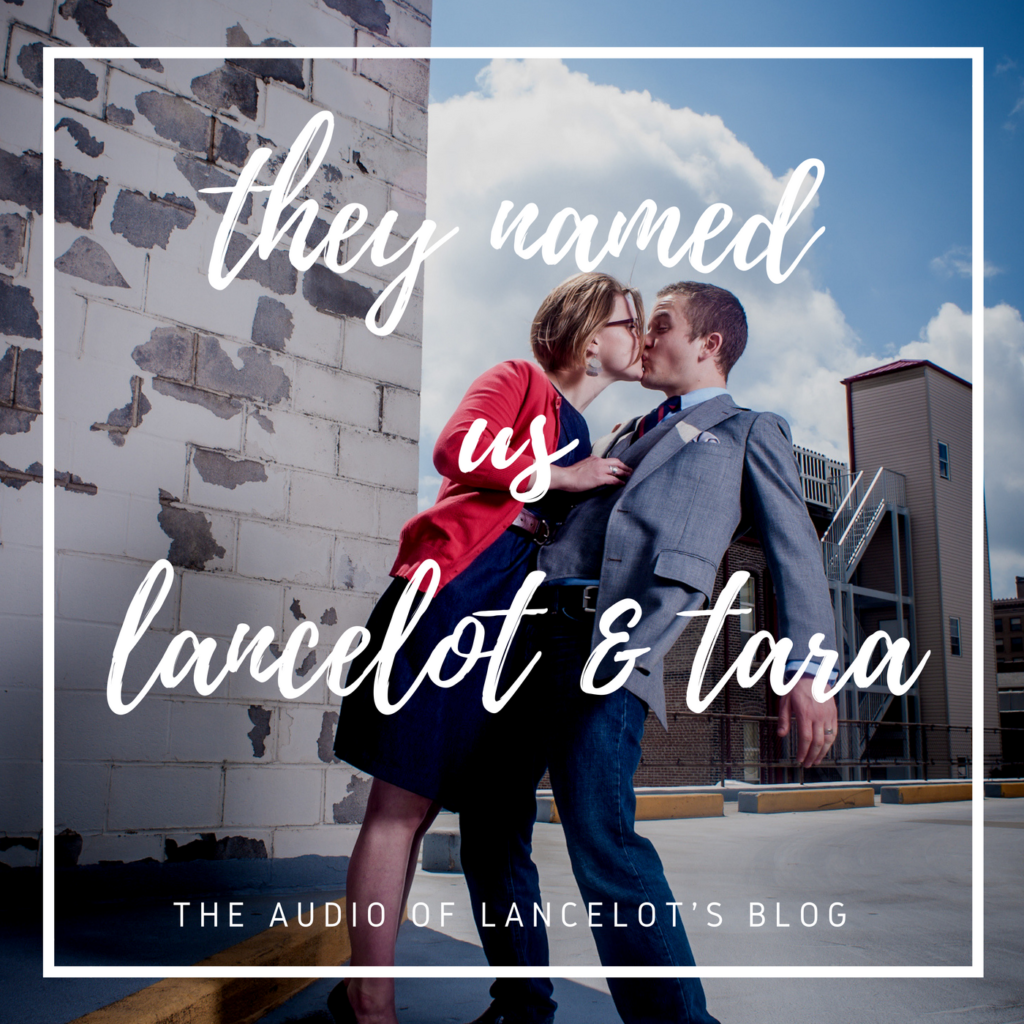 audio of lancelot's blog podcast they named us lancelot and tara